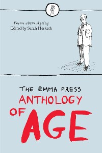 Cover The Emma Press Anthology of Age