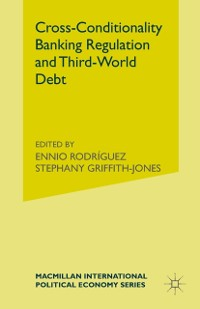 Cover Cross-Conditionality Banking Regulation and Third-World Debt