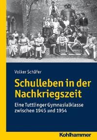 Cover Schulleben in der Nachkriegszeit