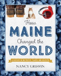 Cover How Maine Changed the World