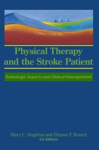 Cover Physical Therapy and the Stroke Patient