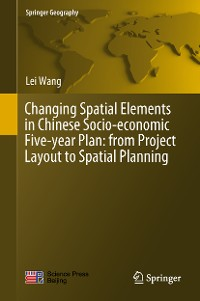 Cover Changing Spatial Elements in Chinese Socio-economic Five-year Plan: from Project Layout to Spatial Planning