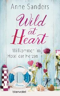 Cover Wild at Heart - Willkommen im Hotel der Herzen