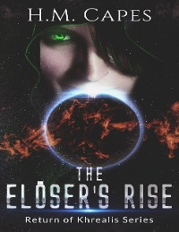 Cover The Elöser's Rise: Return of Khrealis Series