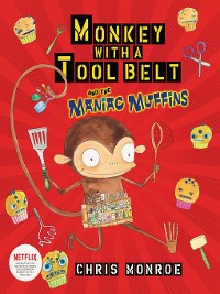 Cover Monkey with a Tool Belt and the Maniac Muffins