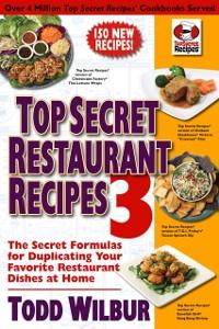Cover Top Secret Restaurant Recipes 3