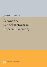 Cover Secondary School Reform in Imperial Germany