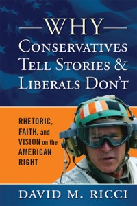 Cover Why Conservatives Tell Stories and Liberals Don't