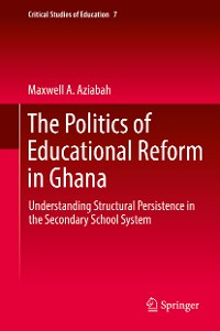 Cover The Politics of Educational Reform in Ghana