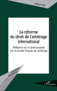 Cover La reforme du droit de l'arbitrage international