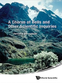Cover A Chorus of Bells and Other Scientific Inquiries