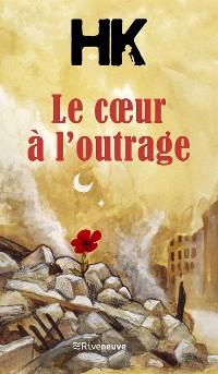 Cover Le Cœur à l'outrage