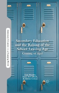 Cover Secondary Education and the Raising of the School-Leaving Age