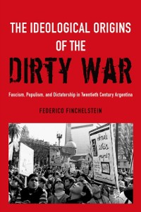 Cover Ideological Origins of the Dirty War