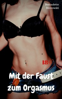 Cover Mit der Faust zum Orgasmus