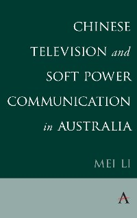 Cover Chinese Television and Soft Power Communication in Australia