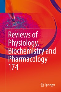 Cover Reviews of Physiology, Biochemistry and Pharmacology Vol. 174