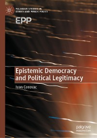 Cover Epistemic Democracy and Political Legitimacy