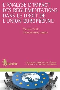 Cover L'analyse d'impact des règlementations dans le droit de l'Union européenne