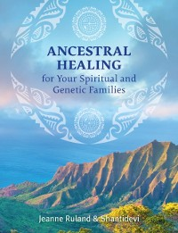 Cover Ancestral Healing for Your Spiritual and Genetic Families