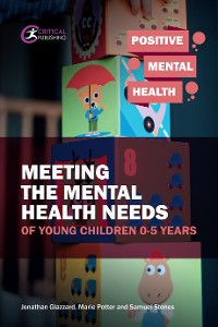 Cover Meeting the Mental Health Needs of Young Children 0-5 Years