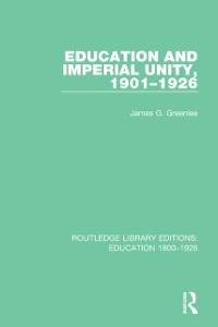 Cover Education and Imperial Unity, 1901-1926