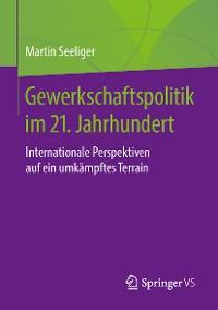 Cover Gewerkschaftspolitik im 21. Jahrhundert