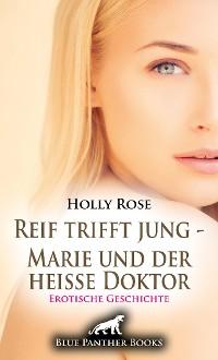 Cover Reif trifft jung - Marie und der heiße Doktor | Erotische Geschichte