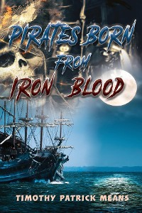 Cover Pirates Born from Iron and Blood
