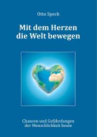 Cover Mit dem Herzen die Welt bewegen