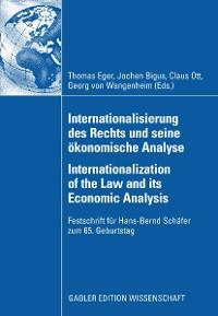Cover Internationalisierung des Rechts und seine ökonomische Analyse Internationalization of the Law and its Economic Analysis