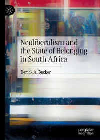 Cover Neoliberalism and the State of Belonging in South Africa