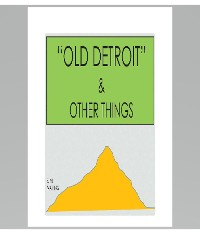 Cover 'OLD DETROIT' & OTHER THINGS