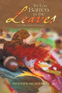 Cover To Lay Barren in the Leaves