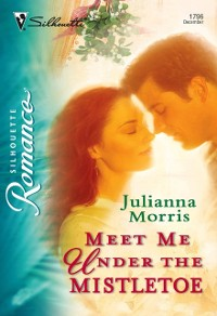 Cover Meet Me under the Mistletoe (Mills & Boon Silhouette)