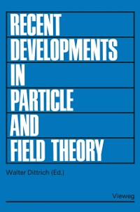 Cover Recent Developments in Particle and Field Theory