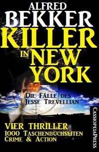 Cover Killer in New York - Die Fälle des Jesse Trevellian: Vier Thriller - 1000 Taschenbuchseiten Crime & Action