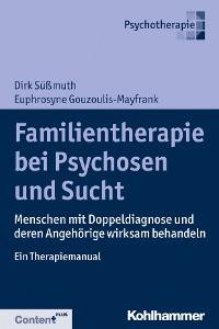 Cover Familientherapie bei Psychose und Sucht