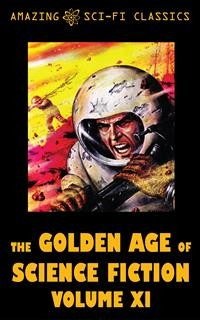 Cover The Golden Age of Science Fiction - Volume XI