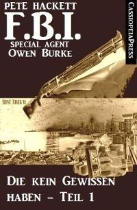 Cover Die kein Gewissen haben, Teil 1 (FBI Special Agent)