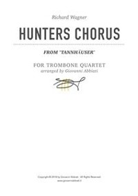 "Cover Richard Wagner Hunters Chorus (from ""Tannhäuser"") for Trombone Quartet"