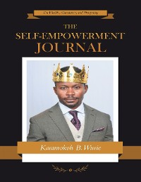 Cover The Self-empowerment Journal: For Wealth, Abundance, and Prosperity