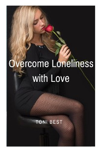 Cover Overcome Loneliness with Love