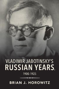 Cover Vladimir Jabotinsky's Russian Years, 1900-1925