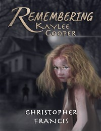 Cover Remembering Kaylee Cooper