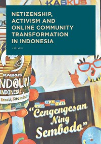 Cover Netizenship, Activism and Online Community Transformation in Indonesia