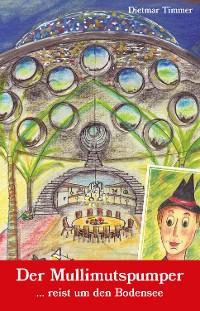 Cover Der Mullimutspumper ... reist um den Bodensee