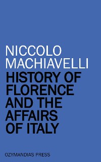 Cover History of Florence and the Affairs of Italy