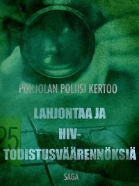 Cover Lahjontaa ja HIV-todistusväärennöksiä