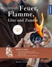 Cover Feuer, Flamme, Glut und Zunder